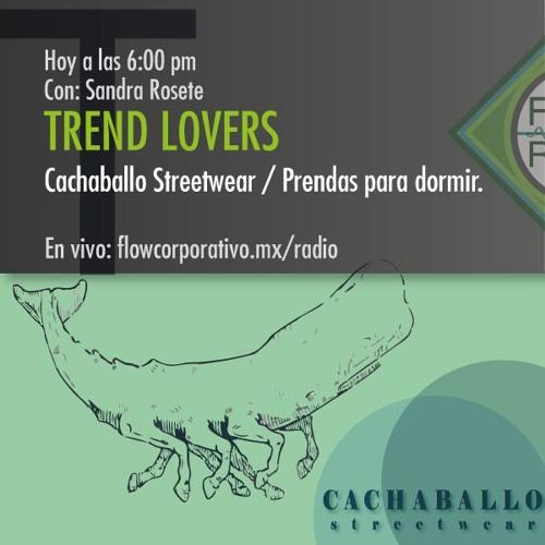 Trend Lovers 035 - Cachaballo Streetwear / Prendas para dormir.