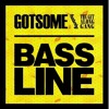 Gotsome, The Get Along Gang - My Bassline (Rob Phillips & E-Thunder Private Mix)