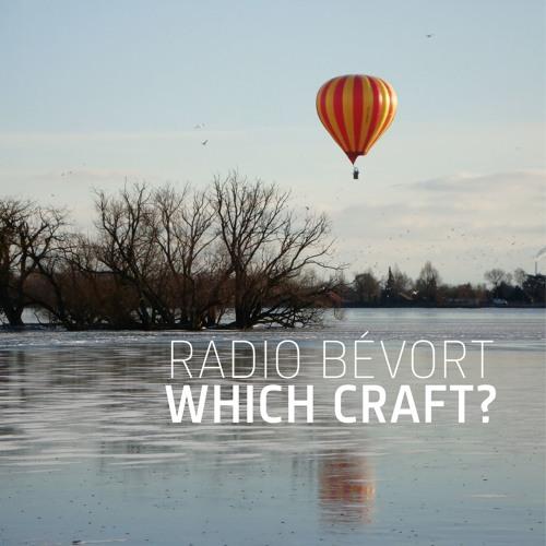 Radio Bévort Which Craft 2016