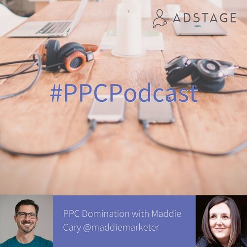 Episode #028 - PPC Domination with Maddie Cary @maddiemarketer