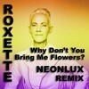 Roxette - Why Don't You Bring Me Flowers? (Neonlux Remix)