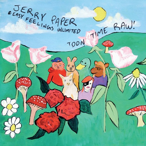 """Jerry Paper """"Toon Time Raw!"""" Official Album Stream"""