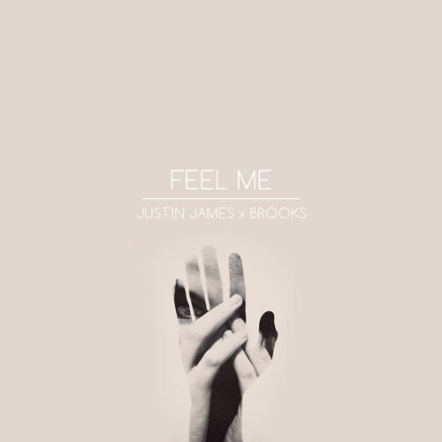 Justin James x Brooks - Feel Me