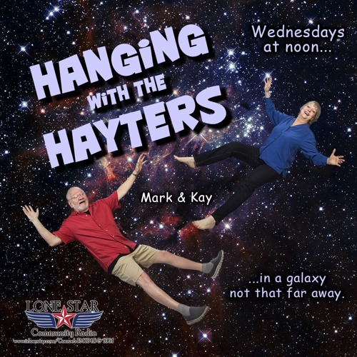 Hanging with The Hayters - Wednesday's at 12PM on irlonestar.com and Conroe's FM 104.5/106.1