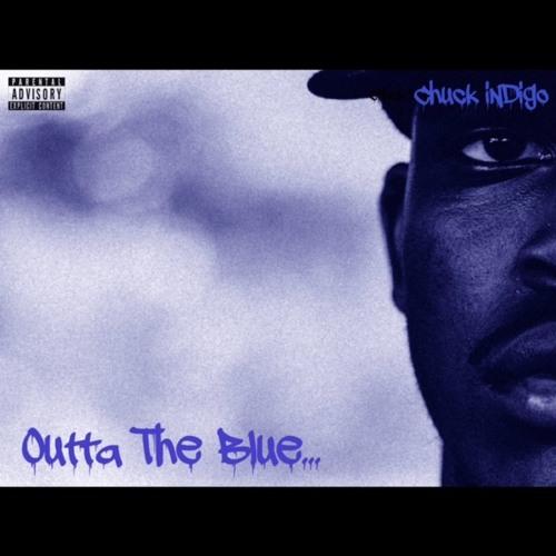Chuck iNDigo - Outta The Blue