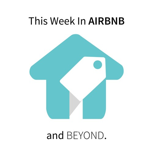 This Week In Airbnb - And Beyond - Episode 9 - W - Orbirental And Properly