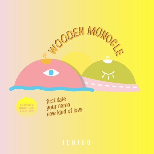 [ICH002] Wooden Monocle - First Date EP