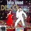 LAVA SOUND .. DISCO MIXX VOL. 1