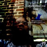 #originalOne slowed @Muggum mix...