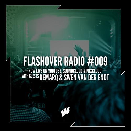 Flashover Radio #009 (Remarq & Swen van der Endt Guestmix) - June 17, 2016