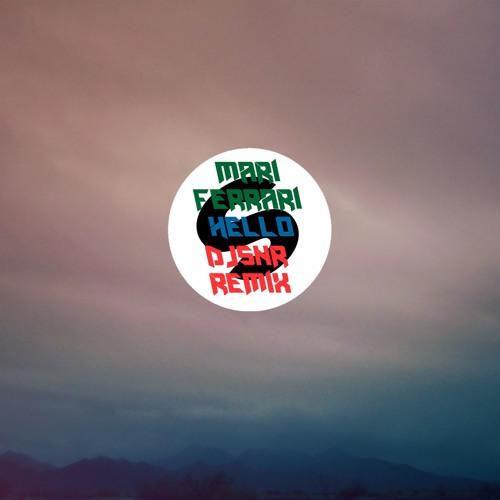 Mari Ferrari Hello,Hello (DJSNR EDM Remix)