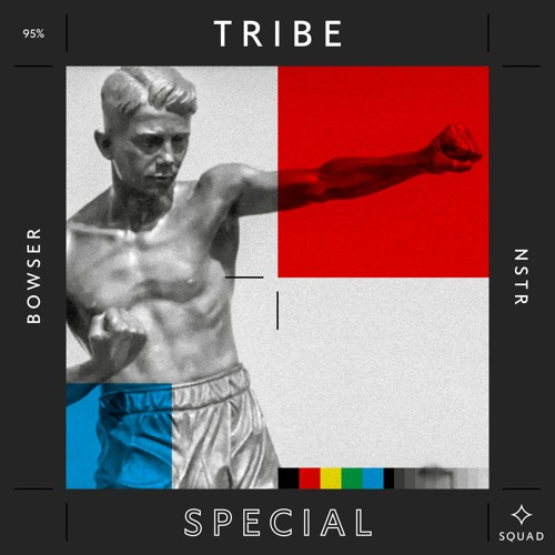 Tribe - Special / Bowser x NSTR
