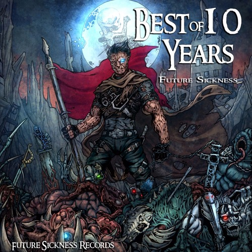 Best of 10 Years Future Sickness Records CD