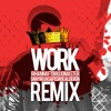 Rihanna Ft Brujo Master - Work (Dany Rojas & Pedro Calderon Remix) FREE DOWNLOAD !!