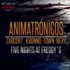 NOCHE De Los Animatronics RAP - Town Nery Zarcort & Kronno