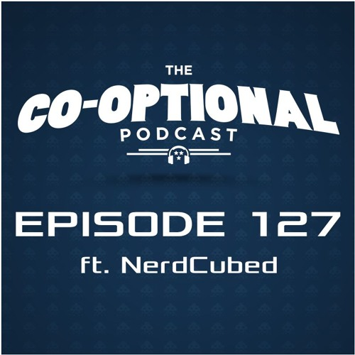 The Co-Optional Podcast Ep. 127 ft. NerdCubed [strong language] - June 16, 2016