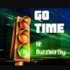 Mr. BuzzWorthy- Go Time