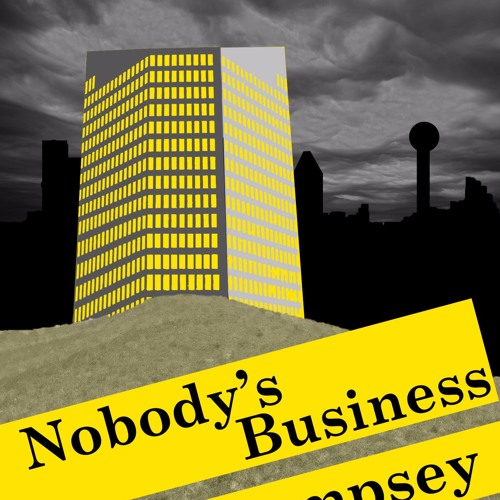 Nobody's Business - A Novel by Trick Dempsey