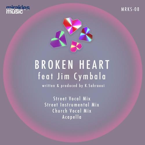 Karim Sahraoui - Broken Heart Feat. Jim Cymbala (Street Vocal Mix)