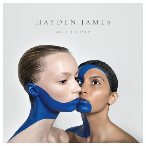 Hayden James - Just A Lover