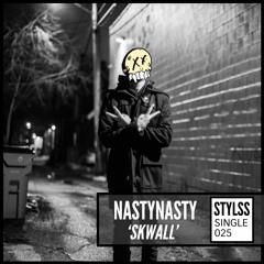 STYLSS Single 025: NastyNasty - Skwall