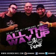 Fat Joe ft. Remy Ma - All The Way Up (KROWD KINGS Remix)