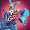 Smooth - True Grit