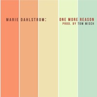 Marie Dahlstrom - One More Reason (Prod. by Tom Misch)