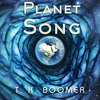 Planet Song T.K. Boomer