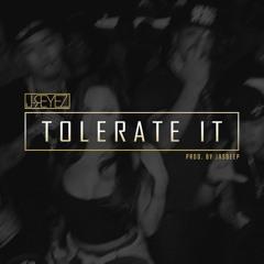 TOLERATE IT (Prod. by JASDEEP)