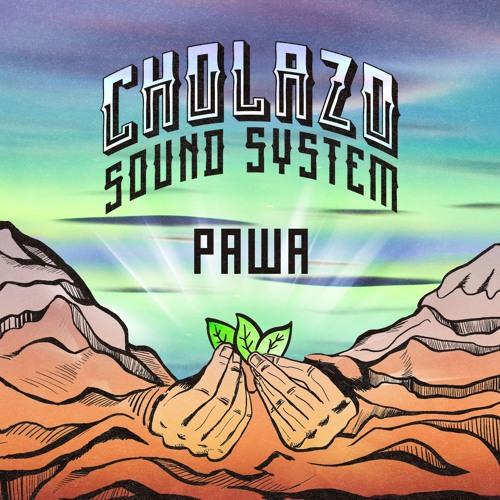 Cholazo Sound System - Pawa EP