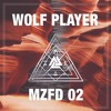 MZFD02 - Wolf Player - Can U Feel ( FREE DOWNLOAD )