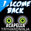 Download Welcome Back (FNAF Sister Location Song) [Acapella]- TryHardNinja Mp3