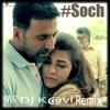 Soch (Airlift) Remix - DJ Kavi