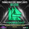 (BUY=FREE DL)Thomas Gold - Believe Feat. Bright Lights (Gisbo & HyperTrax Remix)