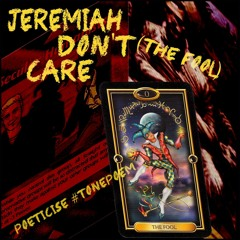 Jeremiah Don`t Care - The Fool - Tonepoem