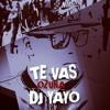 Te Vas | DJ YAYO | Ozuna