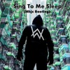 Alan Walker - Sing To Me Sleep Feat. Iselin Solheim (Mkjc Bootleg) [Free Download]