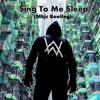 Alan Walker - Sing To Me Sleep Feat. Iselin Solheim (Mkjc Bootleg) [Free Download] mp3