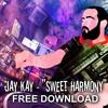 Jay Kay - Sweet Harmony **FREE DOWNLOAD**