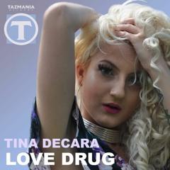 Tina DeCara - Love Drug (Luca Debonaire & Mike Ferullo Remix)