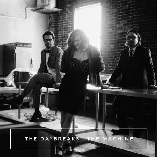 The Daybreaks - The Machine