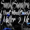 I Dont Mind (COVER)(M2M)(2016)(NEW)