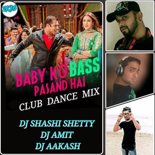 BABY KO BASS PASS HAI ( CLUB DANCE MIX ) DJ SHASHI SHETTY