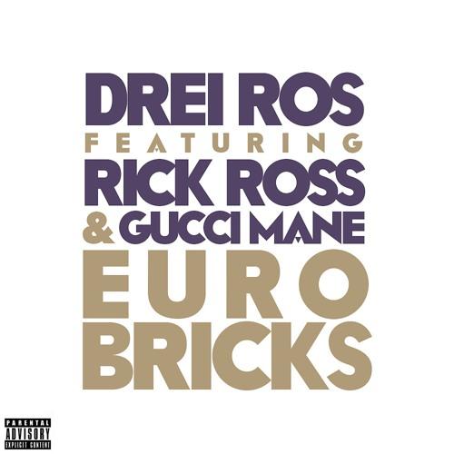 Euro Bricks ft. Rick Ross & Gucci Mane