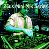 Z3us Mini Mix Series - ZMM3 (The 'Waiting On U' Haus Mix)