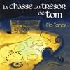 La Chasse Au Trésor De Tom, Flo Tanor