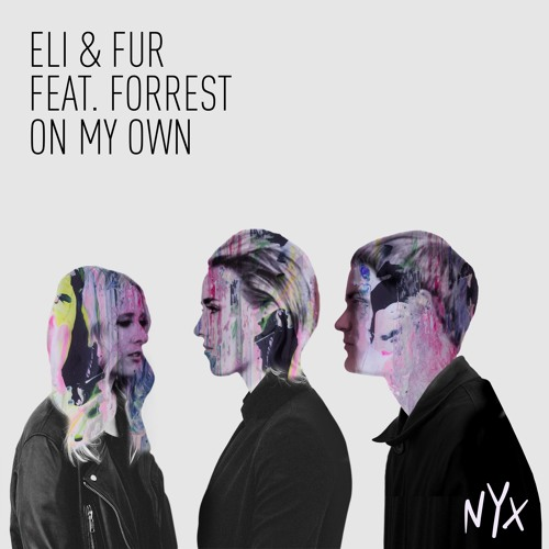 Eli & Fur feat. Forrest - On My Own - NYX Music