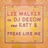Lee Walker Vs DJ Deeon feat. Katy B 'Freak Like Me' (Radio Edit)