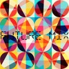 Download FUTURE MIX~Brionglóid Mp3